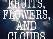 Fruits, Flowers, and Clouds - neue Ausstellung im MAK