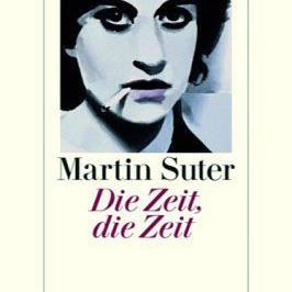 """""""Die Zeit, die Zeit"""" von Martin Suter"""