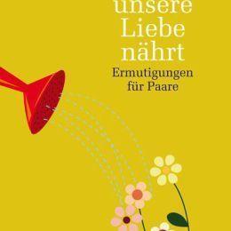 """VOL.AT-Buchtipp: """"Was unsere Liebe nährt"""" von Albert A. Feldkircher."""