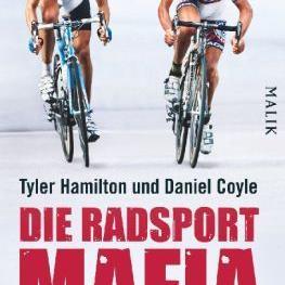 Tyler Hamilton & Daniel Coyle: Die Radsportmafia und ihre schmutzigen Geschäfte