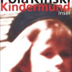 """""""Kindermund"""" - Pola Kinskis Autobiografie ihrer Kindheit und Jugend"""