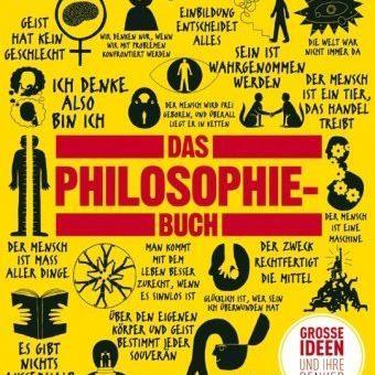 Das Philosophie-Buch erklärt über 100 große Ideen berühmter Denker